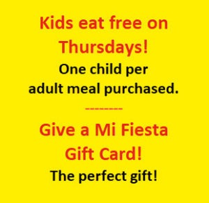 Mi Fiesta offers - children eat free; gift cards available.